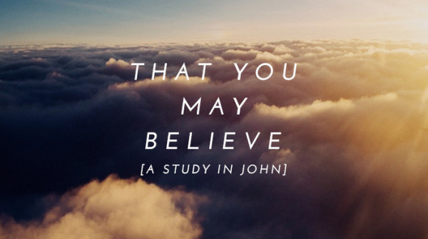 Series: That You May Believe