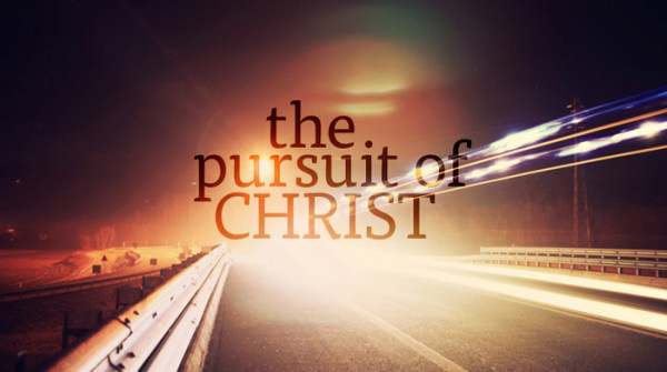 Series: The Pursuit of Christ